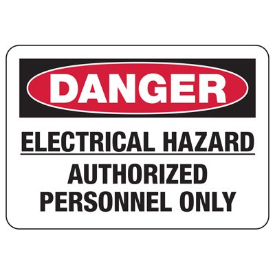 Electrical Safety Signs - Danger Electrical Hazard Authorized Personnel Only