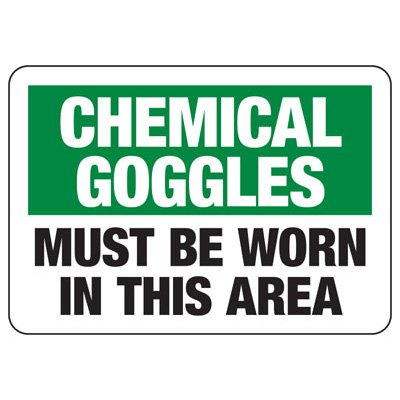 Chemical Goggles Required Sign