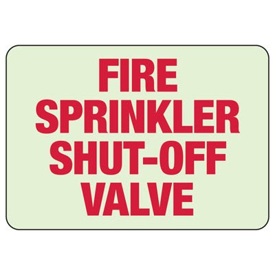 Fire Sprinkler Shut Off - Fire Equipment Glow Signs