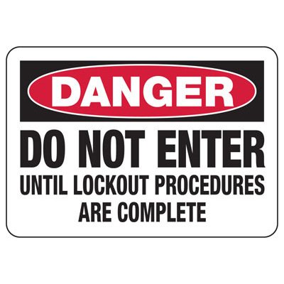 Lock Out Signs - Do Not Enter Until Lockout Are Complete