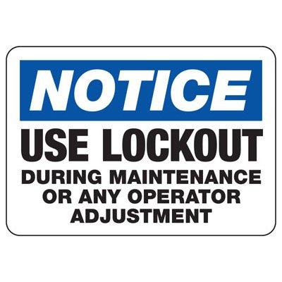 Lock-Out Signs - Notice Use Lockout During Maintenance