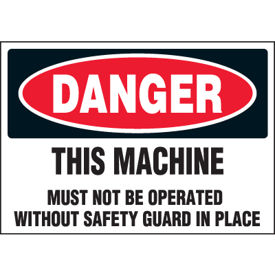 Machine Hazard Warning Labels - Danger Must Not Be Operated Without Guard