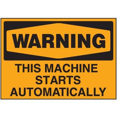 Machine Safety Labels - Warning This Machine Starts Automatically