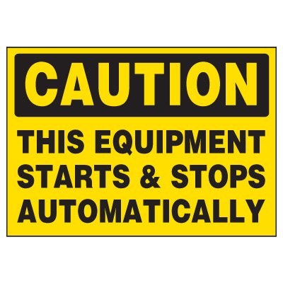 Machine Hazard Warning Markers - Caution This Equipment Starts & Stops Automatically