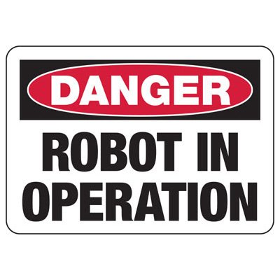 Robot In Operation Sign