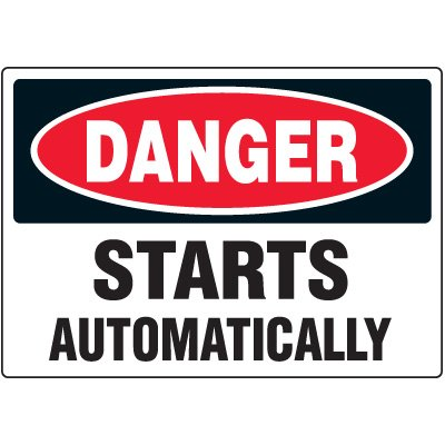Danger Starts Automatically Label