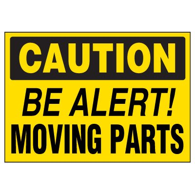 Machine Hazard Warning Markers - Caution Be Alert Moving Parts
