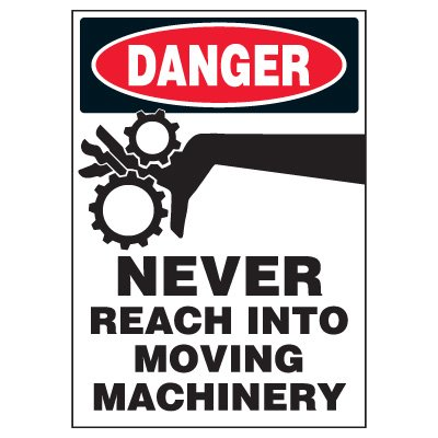 Machine Hazard Warning Markers - Danger Never Reach Into Moving Machinery
