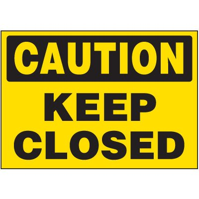 Machine Safety Labels - Caution Keep Closed