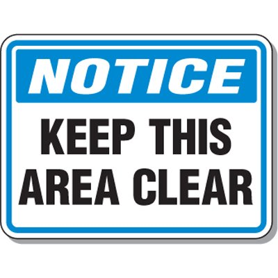 Slipping & Tripping Signs - Notice Keep This Area Clear