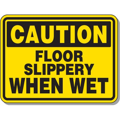 Slipping & Tripping Signs - Caution Floor Slippery When Wet