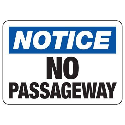 Notice No Passageway Safety Sign