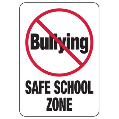 No Bullying Signs - Safe School Zone