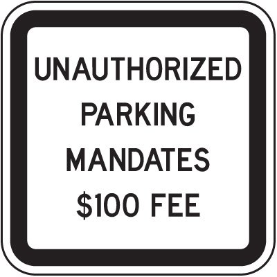 Unauthorized Parking Mandates $100 Fine Sign