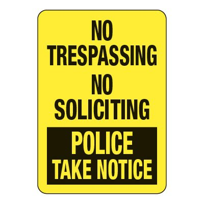 No Trespassing Soliciting Police Enforced - Visitor Signs