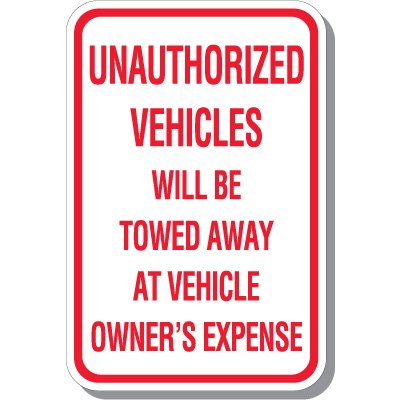 Unauthorized Vehicles Will Be Towed Signs