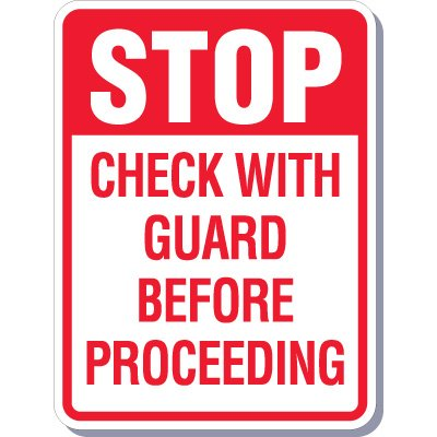 Stop Check With Guard Before Proceeding Signs