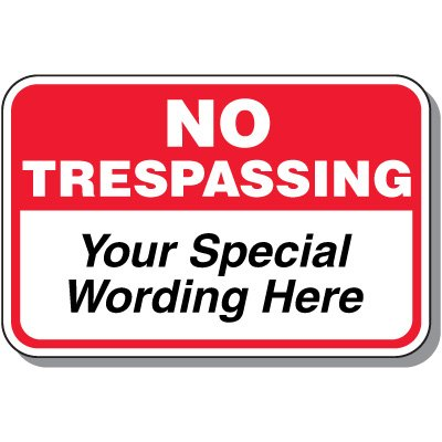 12 x 18 Custom No Trespassing Sign