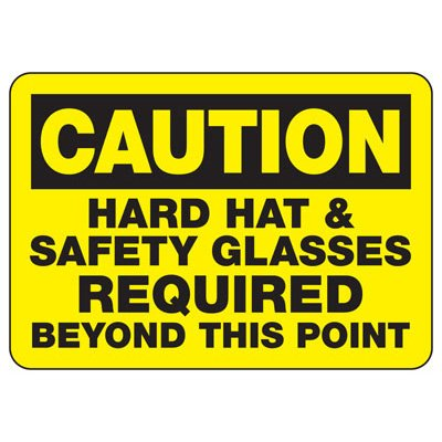 Protective Wear Signs - Caution Hard Hat & Safety Glasses Required Beyond This Point