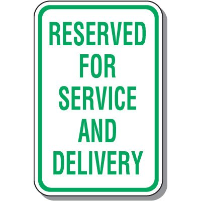 Reserved For Service and Delivery Parking Sign