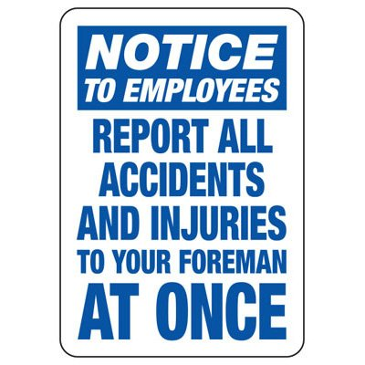 Notice To Employees Report All Accidents Sign