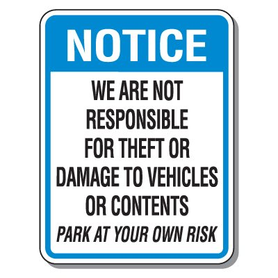 Parking Lot Safety & Security Signs - Notice Park At Your Own Risk