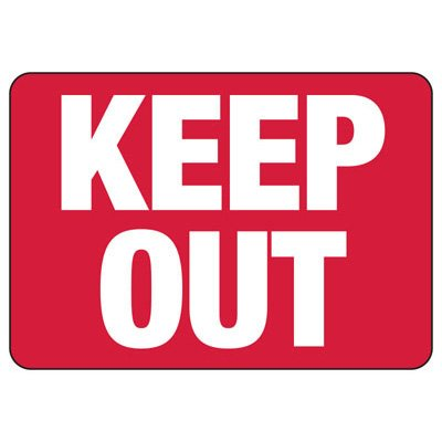 Keep Out Safety Signs