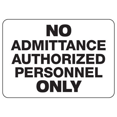 No Admittance Authorized Personnel Signs