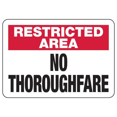 Restricted Area No Throughfare Signs