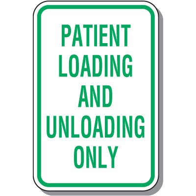 Patient Loading and Unloading Only Sign
