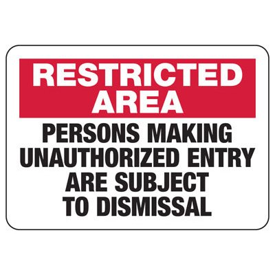 Restricted Area Unauthorized Entry Signs