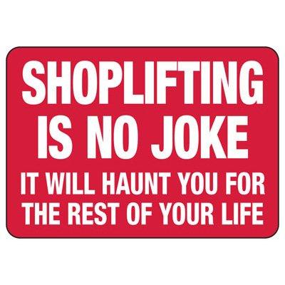 Shoplifting Signs - Shoplifting Is No Joke