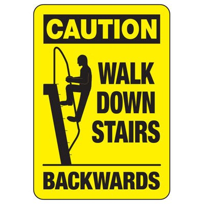 Walk Down Stairs Backwards Sign