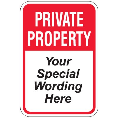 Semi-Custom Worded Signs - Private Property