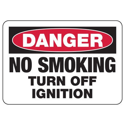 Danger No Smoking Turn Ignition Off Sign