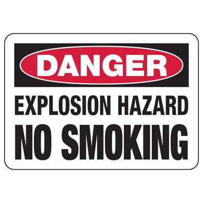 Danger Explosion Hazard No Smoking Sign