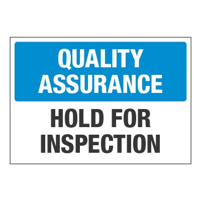 Adhesive Signs - Quality Assurance Hold For Inspection