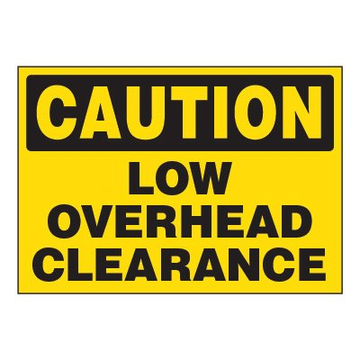 ToughWash® Adhesive Signs - Caution Low Overhead Clearance
