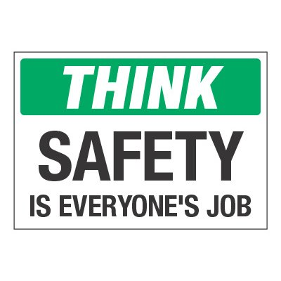ToughWash® Adhesive Signs - Think Safety Is Everyone's Job