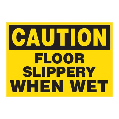 ToughWash® Adhesive Signs - Caution Floor Slippery When Wet