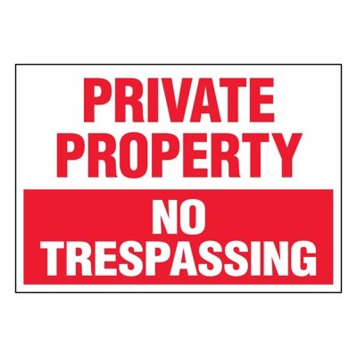 Super-Stik Signs - Private Property No Trespassing