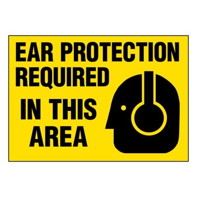 Super-Stik Signs - Ear Protection Required In Area