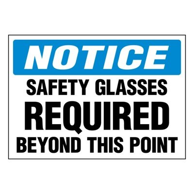 Super-Stik Signs - Notice Safety Glasses Required