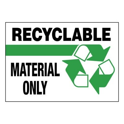 Super-Stik Signs - Recyclable Material Only