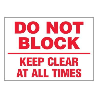 Super-Stik Signs - Do Not Block Keep Area Clear At All Times