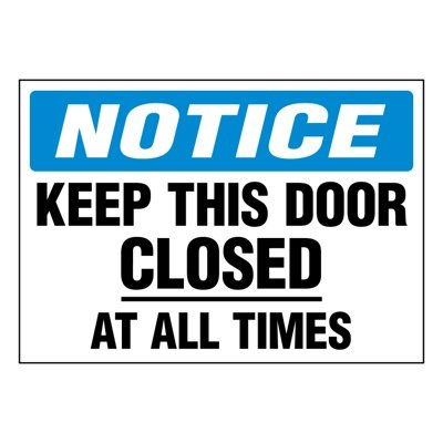 Super-Stik Signs - Notice Keep This Door Closed At All Times