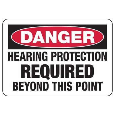Danger Hearing Protection Required Sign