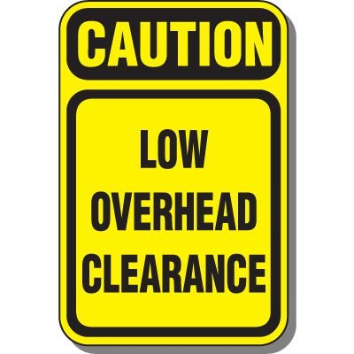 Caution Low Overhead Clearance Traffic Sign