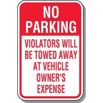 No Parking - Violators will be Towed at Owner's Expense Sign