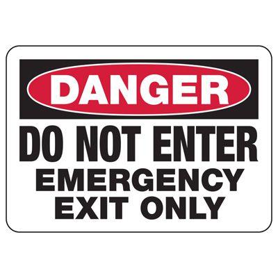 OSHA Danger Signs - Do Not Enter Emergency Exit Only